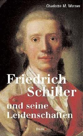 Friedrich Schiller und seine Leidenschaften