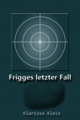 Frigges letzter Fall