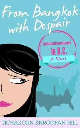 From Bangkok with Despair: (mis)adventures in D.C.