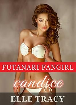 Futanari Fangirl - Candice: Futa on Female Erotica