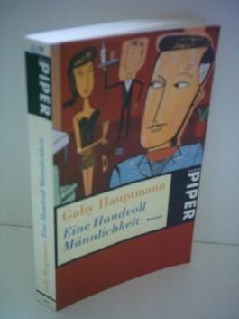 Gaby Hauptmann: Eine Handvoll Männlichkeit