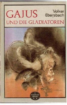 Gajus und die Gladiatoren (Spannend erzählt, 195)