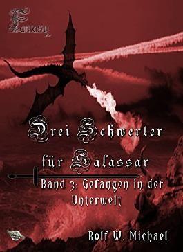 Gefangen in der Unterwelt: Die Saga der Adamanten-Welt (Drei Schwerter für Salassar 3)