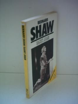 George Bernard Shaw: Saint Joan - A Chronicle Play in six Scenes and an Epilogue