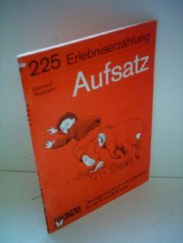 Gerhard Widmann: Erlebniserzählung - Aufsatz. Übungsprogramm mit Lösungen für die 4. bis 6. Klasse [ Band 225 ] [Hauschka] [paperback]