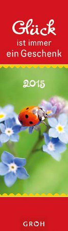 Glück ist immer ein Geschenk 2015