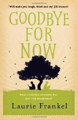 Goodbye For Now by Frankel, Laurie (2013) Paperback
