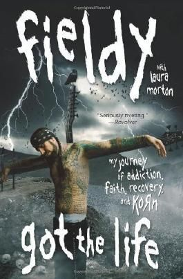 Got the Life: My Journey of Addiction, Faith, Recovery, and Korn by Fieldy (2010) Paperback