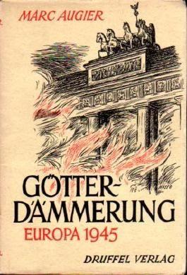 Götterdämmerung. Europa 1945