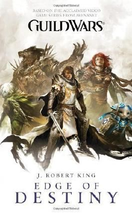 Guild Wars: Edge of Destiny by King, J. Robert (2010)