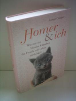 Gwen Cooper: Homer & Ich - Wie mir ein blindes Kätzchen die Freude am Leben zurück gab