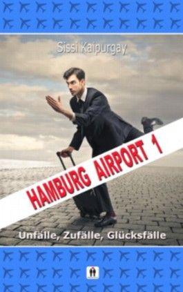 Hamburg Airport 1 - Unfälle, Zufälle, Glücksfälle