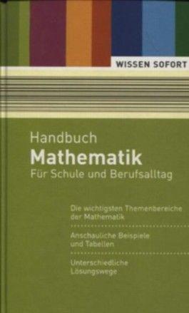 Handbuch Mathematik Für Schule und Berufsalltag Wissen Sofort