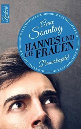 """Hannes und die Frauen: (BONUSKAPITEL zu """"Eigentlich Liebe"""")"""