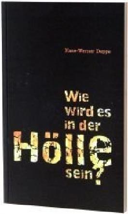 Hans-Werner Deppe: Wie wird es in der Hölle sein?