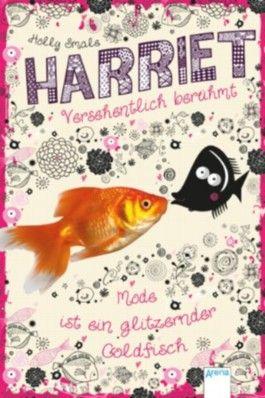Harriet - versehentlich berühmt: Mode ist ein glitzernder Goldfisch