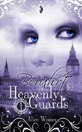 Heavenly Guards: Berührt Teil 1