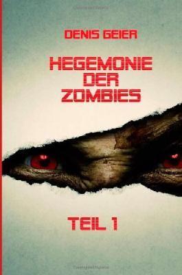 Hegemonie der Zombies Teil 1