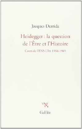 Heidegger : la question de l'Etre et l'Histoire : Cours à l'ENS-Ulm 1964-1965
