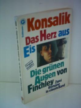 Heinz G. Konsalik: Das Herz aus Eis / Die grünen Augen von Finchley