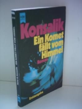 Heinz G. Konsalik: Ein Komet fällt vom Himmel