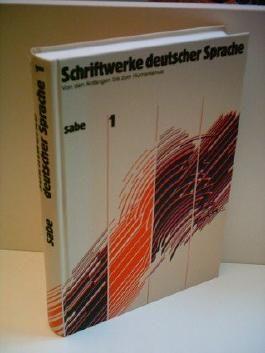 Heinz Rupp: Schriftwerke deutscher Sprache 1 - Von den Anfängen bis zum Humanismus