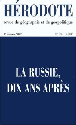 Hérodote, N° 104, Premier trim : La Russie, dix ans après