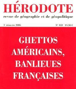 Hérodote, N° 122 : Ghettos  américains, banlieues françaises