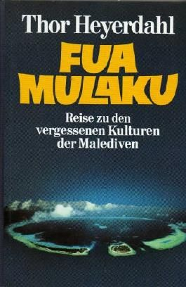Heyerdahl Fua Mulaku Reise zu den vergessenen Kulturen der Malediven