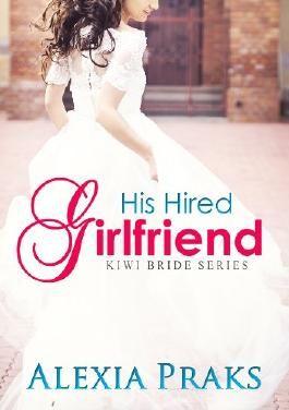 His Hired Girlfriend (Kiwi Bride Series, #1)