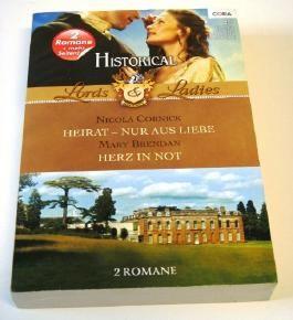 Historical Lords & Ladies 36: Heirat - nur aus Liebe + Herz in Not