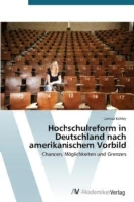 Hochschulreform in Deutschland nach amerikanischem Vorbild