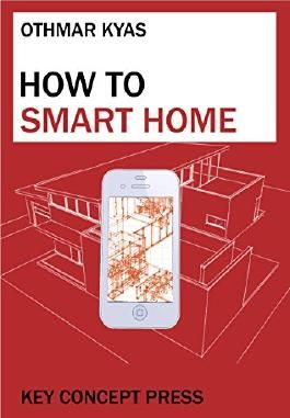 How To Smart Home: A Step by Step Guide to Your Personal Internet of Things