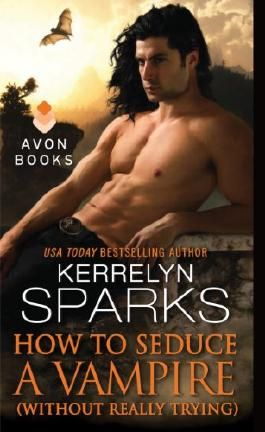 How to Seduce a Vampire (Without Really Trying) (Love at Stake)