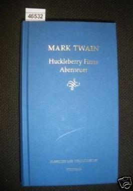 Huckleberry Finns Abenteuer. Weltbild Klassiker der Weltliteratur