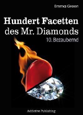 Hundert Facetten des Mr. Diamonds, Band 10: Bezaubernd