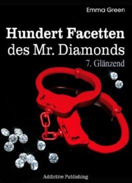 Hundert Facetten des Mr. Diamonds, Band 7: Glänzend