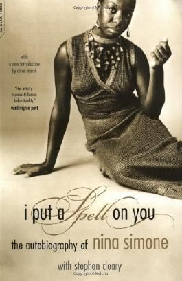 I Put A Spell On You: The Autobiography of Nina Simone by Simone, . ( 2003 )