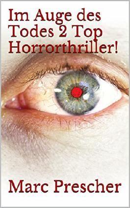 Im Auge des Todes    2 Top Horrorthriller!