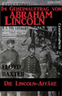 Im Geheimauftrag von Abraham Lincoln 1: Die Lincoln-Affäre (Western)