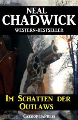 Im Schatten der Outlaws (Neal Chadwick Western-Edition)