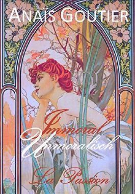Immoral - Unmoralisch. La Passion: Band 2. Sinnlicher Liebesroman