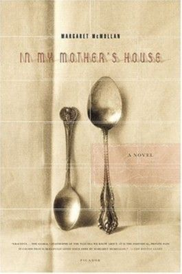 In My Mother's House: A Novel