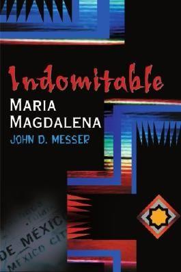 Indomitable Maria Magdalena