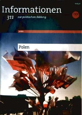 Informationen zur politischen Bildung 2001-02, Nr. 311, POLEN - Geschichte, Gesellschaft, Politik