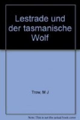 Lestrade und der tasmanische Wolf