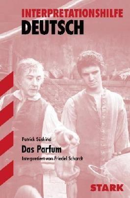 Interpretationshilfe Deutsch / PATRICK SÜSKIND: Das Parfum von Schardt, Friedel (2013) Taschenbuch