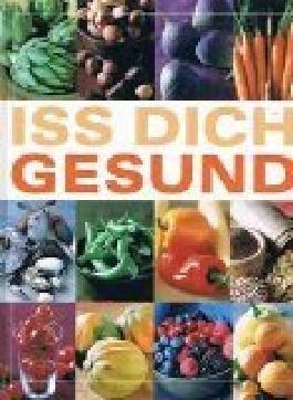 Iss dich gesund. Dieses Buch entstand in Zusammenarbeit zwischen ADAC Verlag und Readers Digest Verlag. Gesunde Nährstoffe. Was fehlt Ihnen? Nahrung als Medizin. Ausgewogene Rezepte. Großformat.