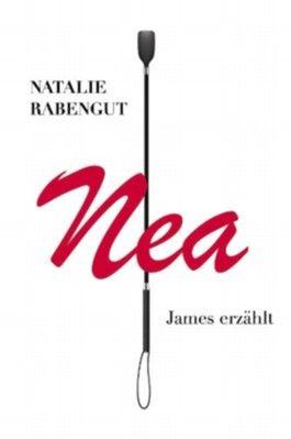 James erzählt - Nea - Erotischer BDSM-Roman