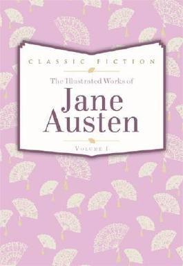 Jane Austen Volume 1: Pride and Prejudice, Mansfield Park and Persuasion
